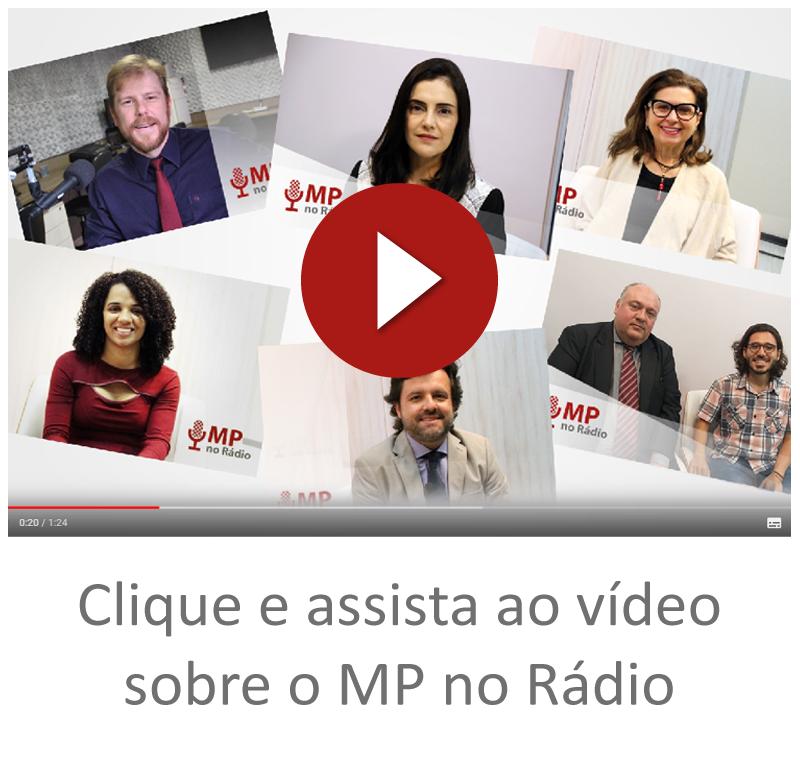Clique e assista ao vídeo sobre o MP no Radio