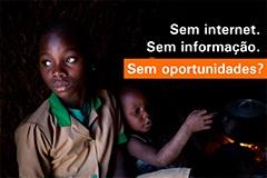 Sem internet. Sem informação. Sem oportunidades?
