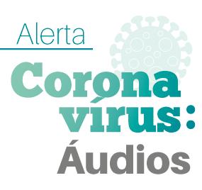 Áudios coronavírus