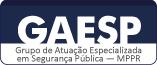 Gaesp - Grupo de Atuação Especializada em Segurança Pública