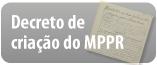 Decreto de criação do MPPR