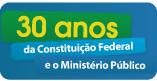 30 anos da Constituição Federal e o MP