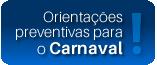 Orientações Preventivas para o carnaval